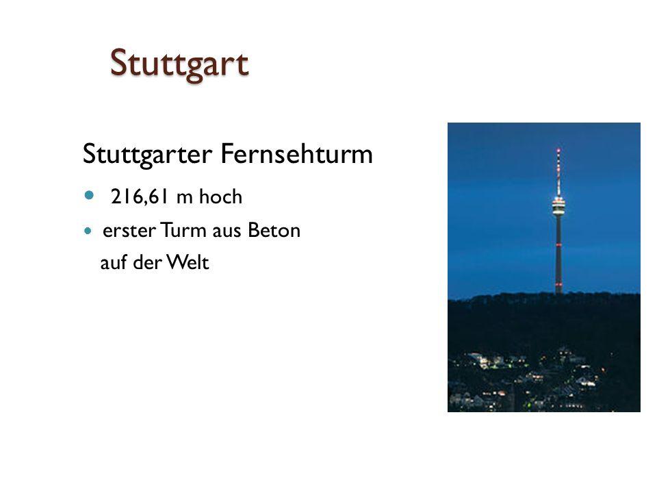 Stuttgart Stuttgarter Fernsehturm 216,61 m hoch erster Turm aus Beton auf der Welt