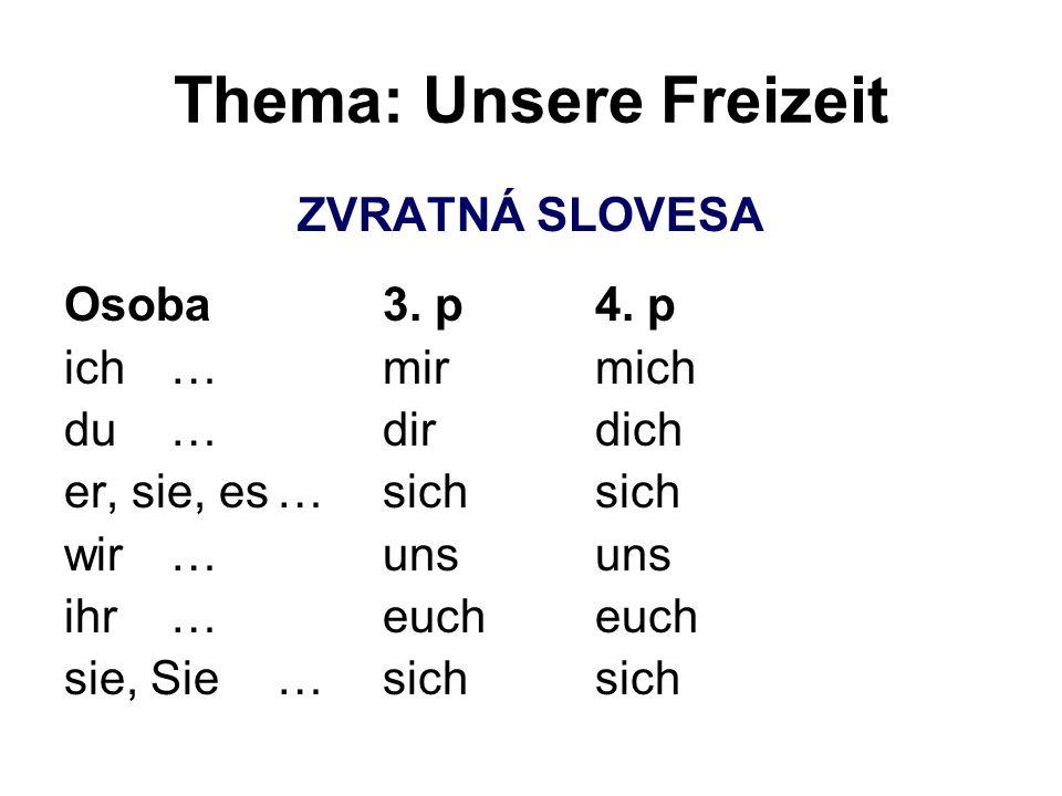 Thema: Unsere Freizeit ZVRATNÁ SLOVESA Osoba3. p4.