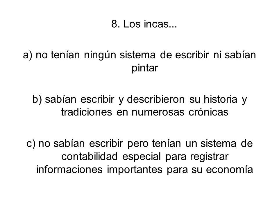 8. Los incas...