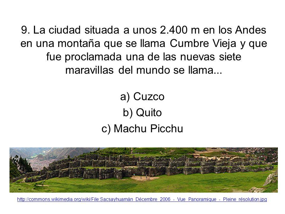 9. La ciudad situada a unos 2.400 m en los Andes en una montaña que se llama Cumbre Vieja y que fue proclamada una de las nuevas siete maravillas del