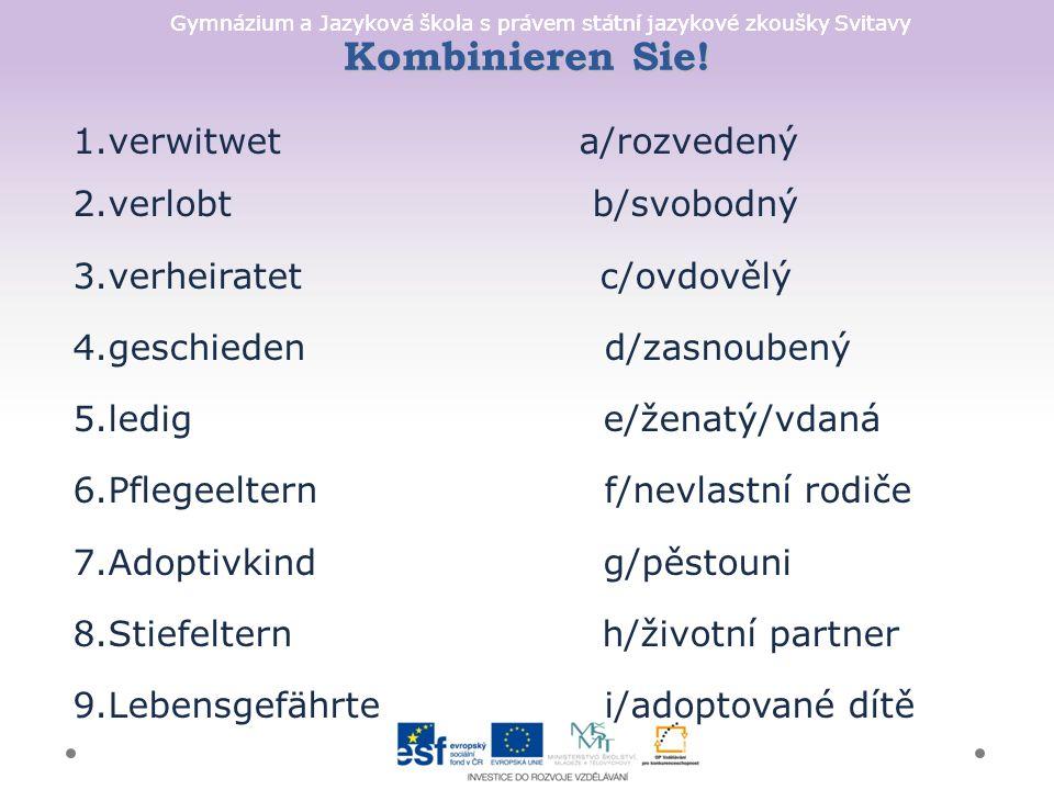 Gymnázium a Jazyková škola s právem státní jazykové zkoušky Svitavy Familie gründen oder Karierre machen.