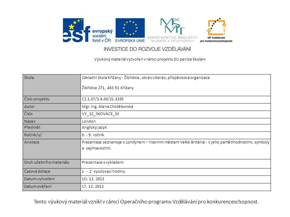 Tento výukový materiál vznikl v rámci Operačního programu Vzdělávání pro konkurenceschopnost. Výukový materiál vytvořen v rámci projektu EU peníze ško