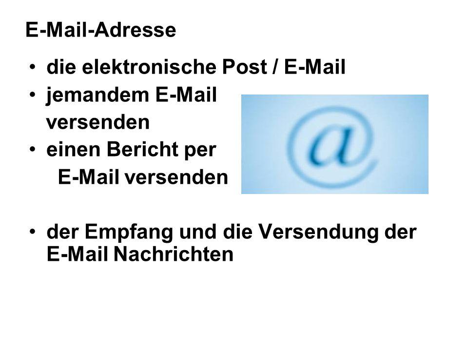 E-Mail-Adresse die elektronische Post / E-Mail jemandem E-Mail versenden einen Bericht per E-Mail versenden der Empfang und die Versendung der E-Mail Nachrichten