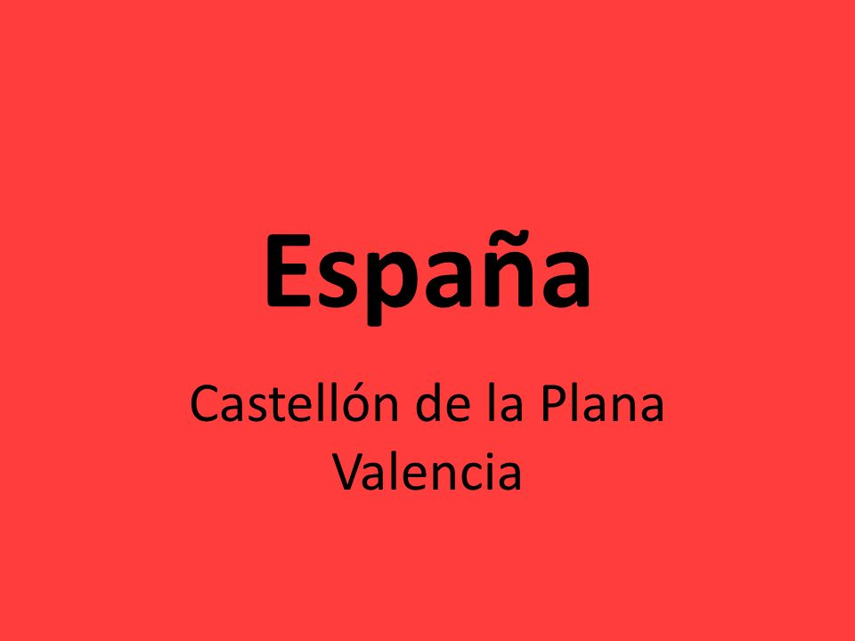 Castellón de la Plana Castellón es una ciudad a 60 kilómetros de Valencia, situado en la Comunidad Valenciana.