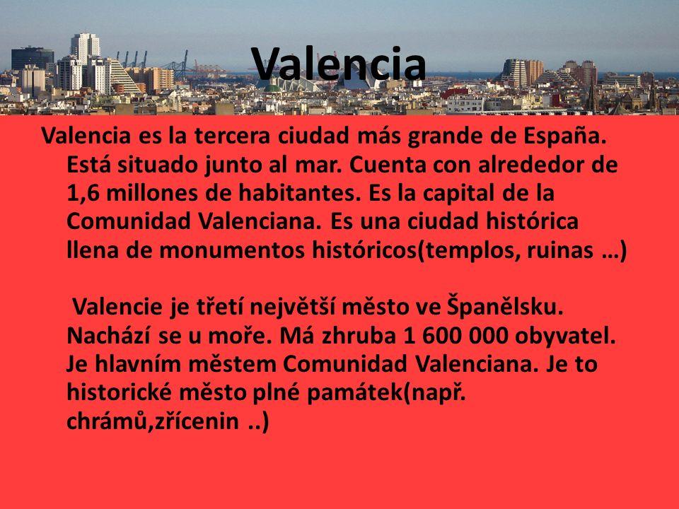 Valencia Valencia es la tercera ciudad más grande de España.