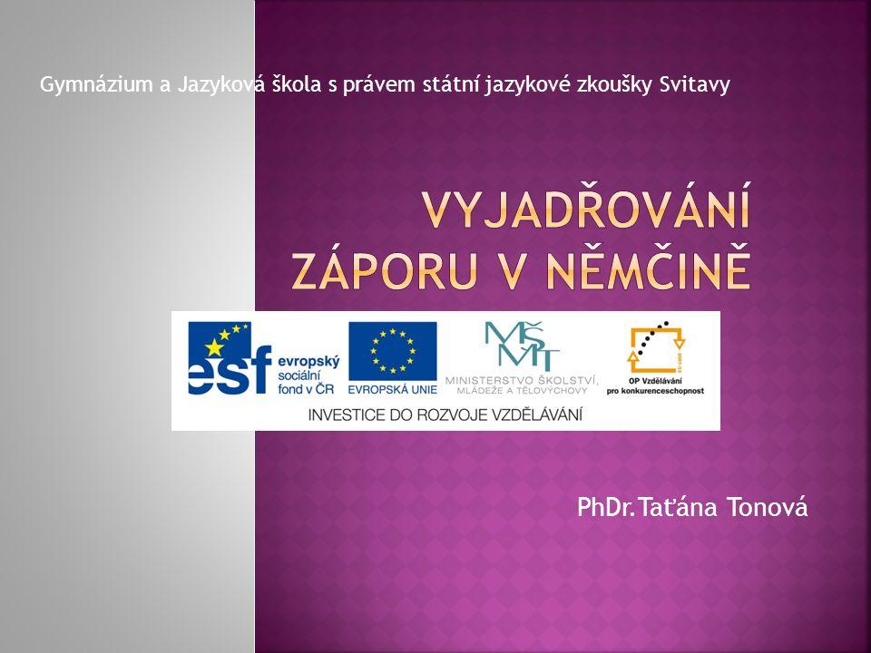 PhDr.Taťána Tonová Gymnázium a Jazyková škola s právem státní jazykové zkoušky Svitavy