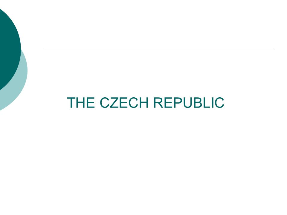 The Czech System of Government  The Czech republic is a sovereign, united, and democratic state.