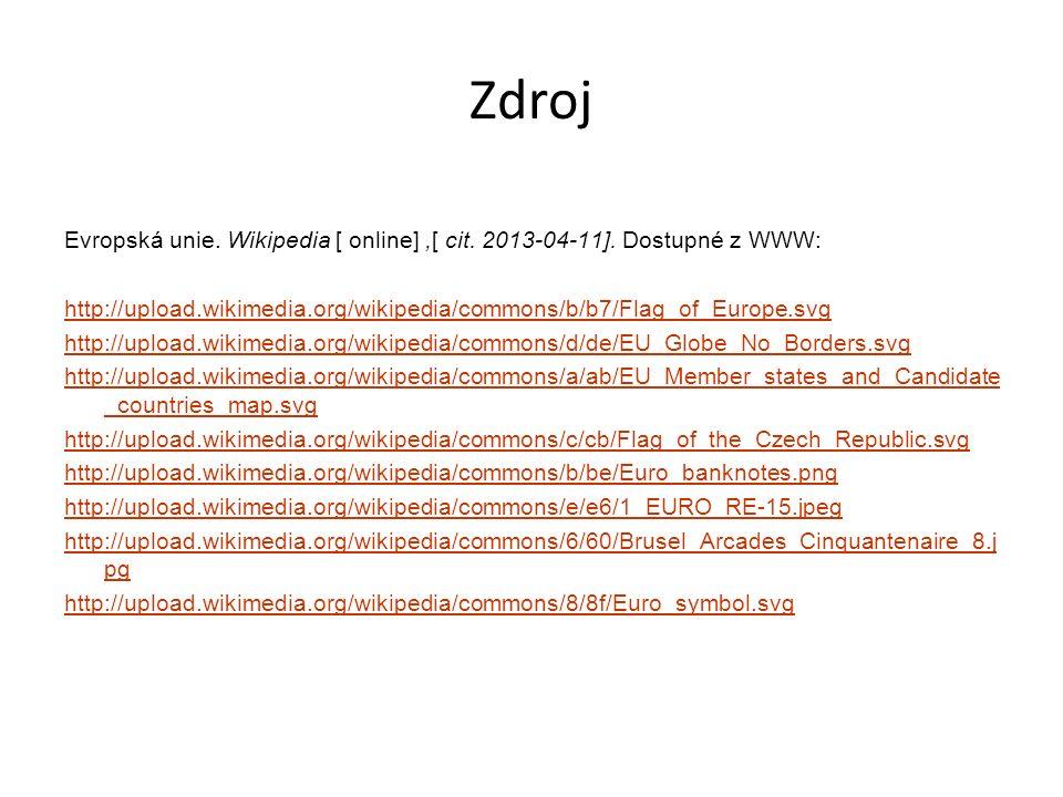 Zdroj Evropská unie. Wikipedia [ online],[ cit. 2013-04-11].