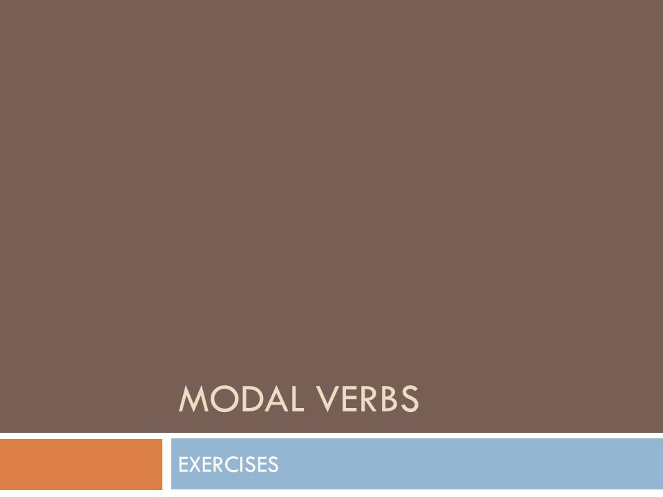 MODAL VERBS EXERCISES
