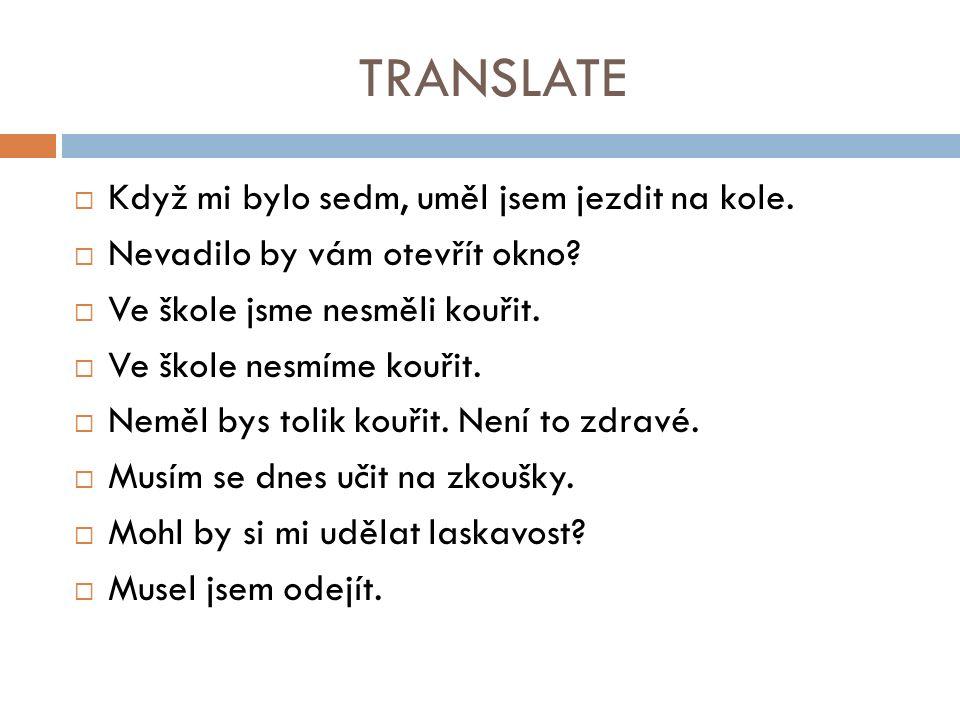TRANSLATE  Když mi bylo sedm, uměl jsem jezdit na kole.