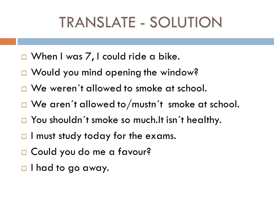 TRANSLATE - SOLUTION  When I was 7, I could ride a bike.