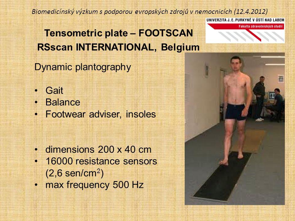 Biomedicínský výzkum s podporou evropských zdrojů v nemocnicích (12.4.2012) Tensometric plate – FOOTSCAN RSscan INTERNATIONAL, Belgium Dynamic plantog