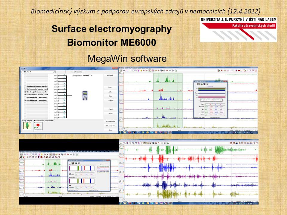 Biomedicínský výzkum s podporou evropských zdrojů v nemocnicích (12.4.2012) Surface electromyography Biomonitor ME6000 MegaWin software