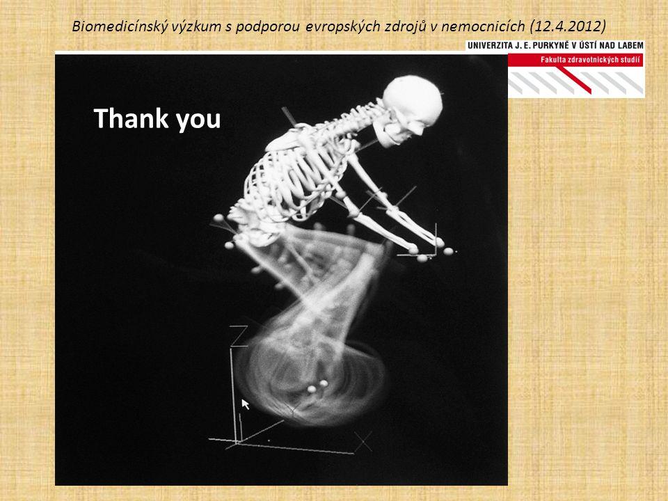 Biomedicínský výzkum s podporou evropských zdrojů v nemocnicích (12.4.2012) Thank you