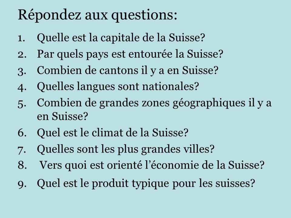 Répondez aux questions: 1.Quelle est la capitale de la Suisse.