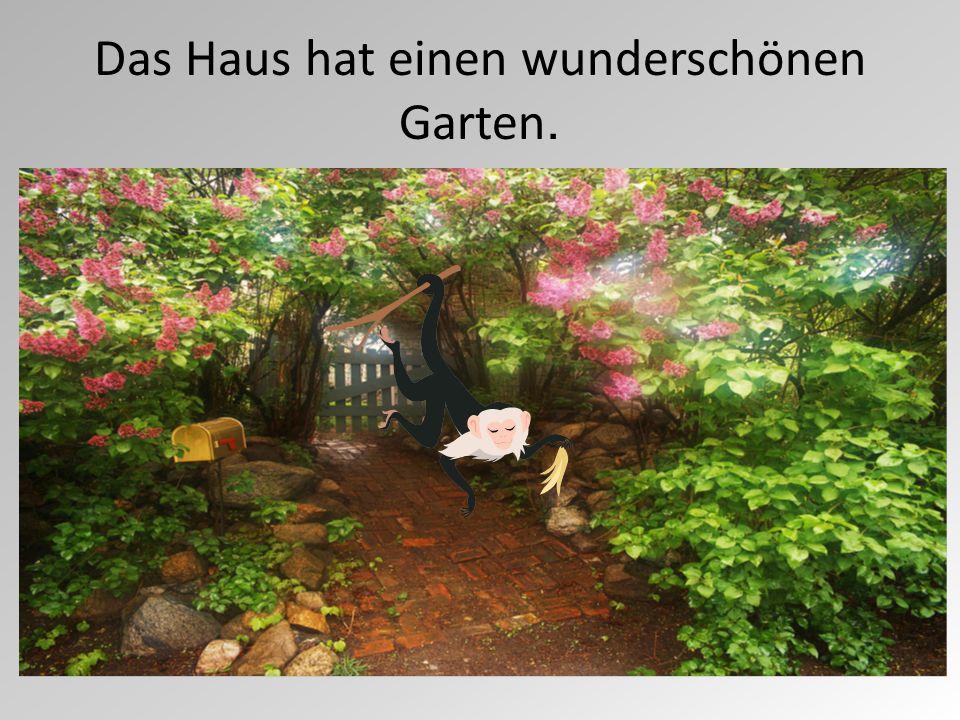 Das Haus hat einen wunderschönen Garten.