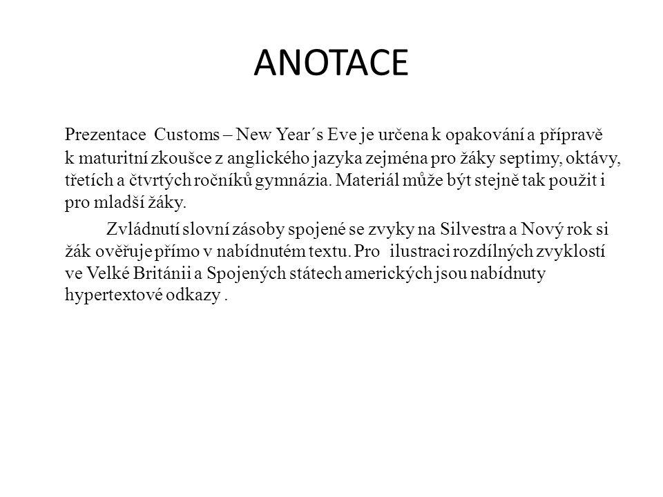NÁZEV ŠKOLY : Gymnázium Lovosice, Sady pionýrů 600/6 ČÍSLO PROJEKTU : CZ.1.07/1.5.00/34.1073 NÁZEV MATERIÁLU : VY_32_INOVACE_3B_17_ Customs - New Year