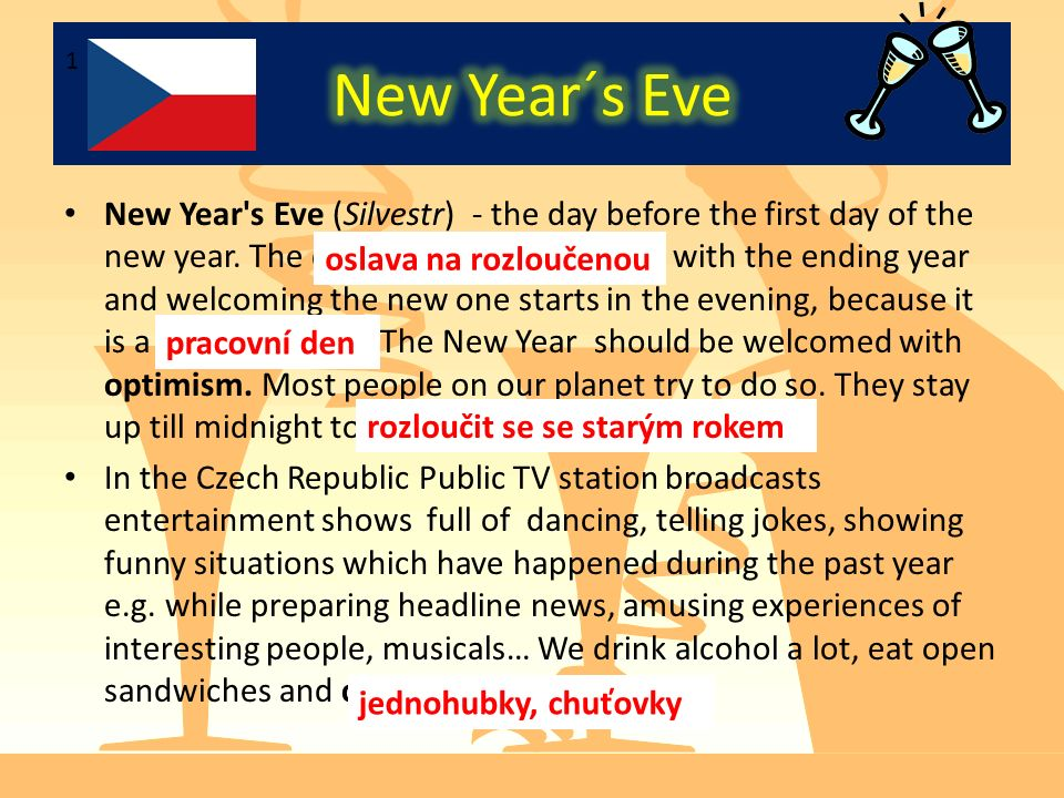 New Year s Eve (Silvestr) - the day before the first day of the new year.