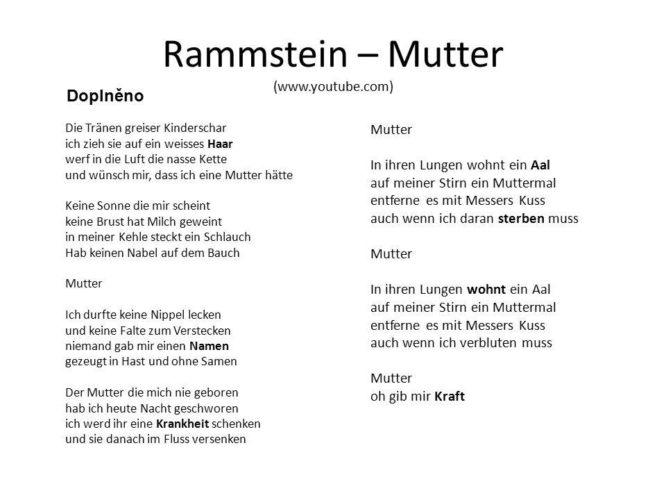 Rammstein – Mutter (www.youtube.com) Doplněná slova přeložte 1.Haar 2.Namen 3.Krankheit 4.Aal 5.sterben 6.wohnt 7.Kraft