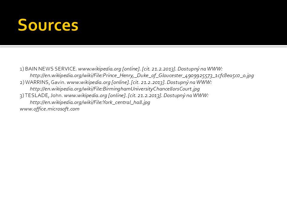 1) BAIN NEWS SERVICE. www.wikipedia.org [online]. [cit. 21.2.2013]. Dostupný na WWW: http://en.wikipedia.org/wiki/File:Prince_Henry,_Duke_of_Glouceste