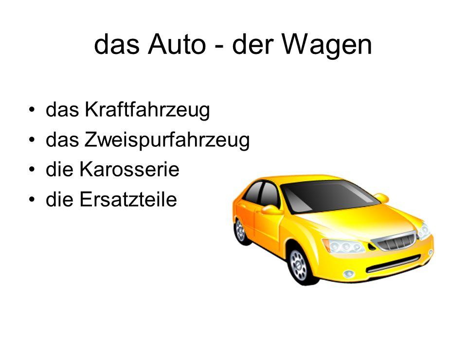 das Auto - der Wagen das Kraftfahrzeug das Zweispurfahrzeug die Karosserie die Ersatzteile