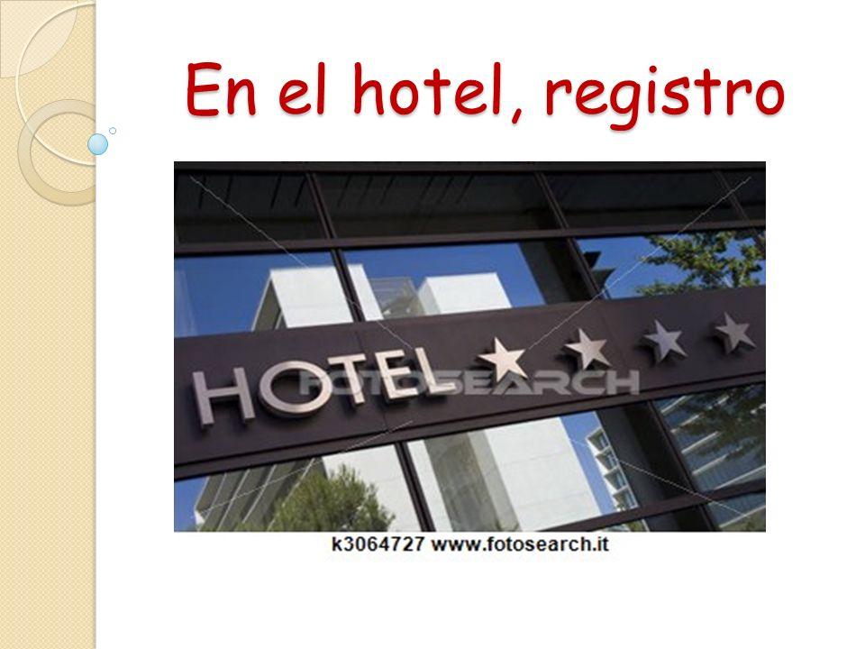 En el hotel, registro