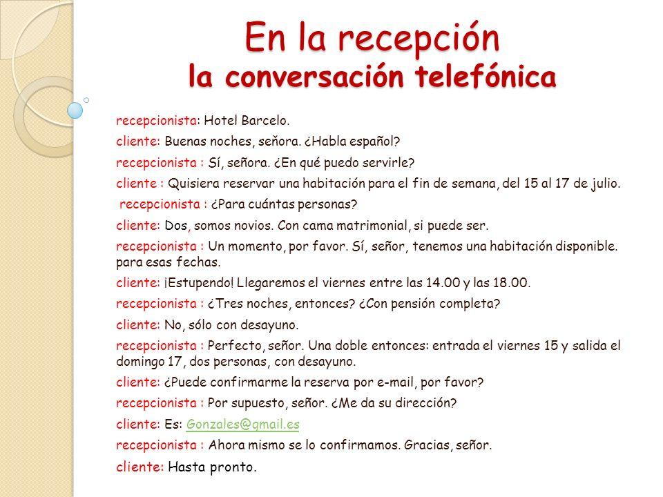 En la recepción la conversación telefónica recepcionista: Hotel Barcelo.