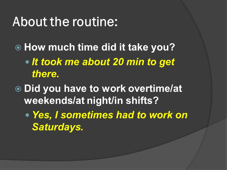 About the routine:  How much time did it take you.