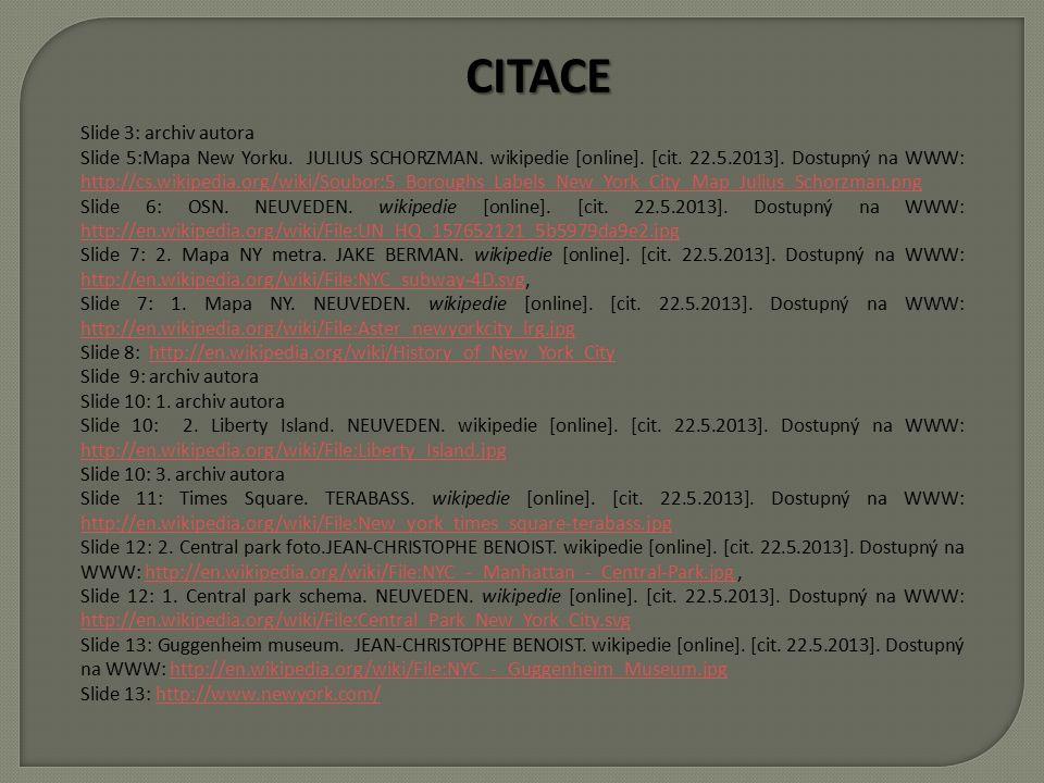CITACE Slide 3: archiv autora Slide 5:Mapa New Yorku.