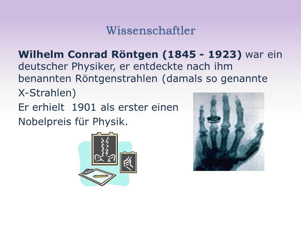 Wissenschaftler Wilhelm Conrad Röntgen (1845 - 1923) war ein deutscher Physiker, er entdeckte nach ihm benannten Röntgenstrahlen (damals so genannte X-Strahlen) Er erhielt 1901 als erster einen Nobelpreis für Physik.
