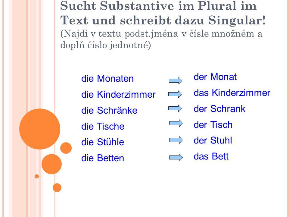 Sucht Substantive im Plural im Text und schreibt dazu Singular.