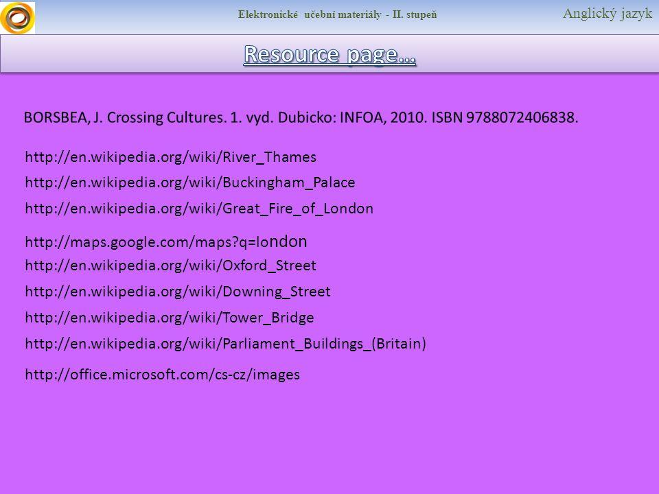 Elektronické učební materiály - II. stupeň Anglický jazyk http://office.microsoft.com/cs-cz/images http://maps.google.com/maps?q=lo ndon http://en.wik
