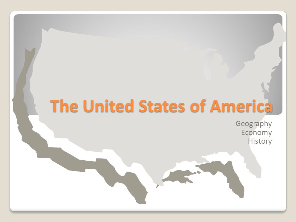 The United States of America Geography Economy History