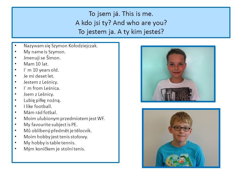 Nazywam się Szymon Kołodziejczak. My name is Szymon.