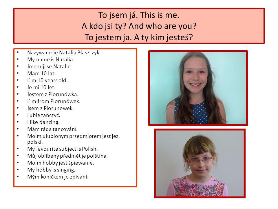 Nazywam się Natalia Błaszczyk. My name is Natalia.