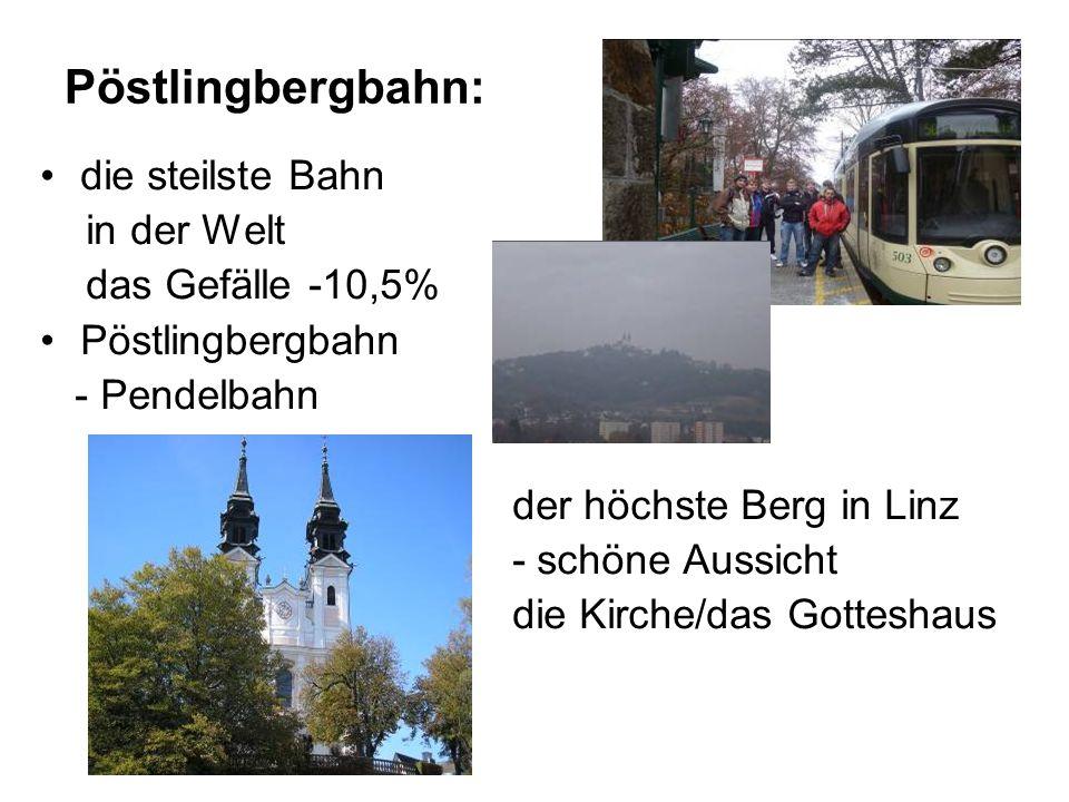 Pöstlingbergbahn: die steilste Bahn in der Welt das Gefälle -10,5% Pöstlingbergbahn - Pendelbahn der höchste Berg in Linz - schöne Aussicht die Kirche/das Gotteshaus