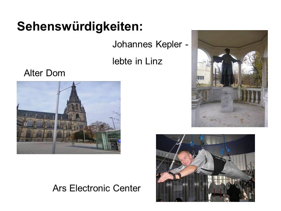 Sehenswürdigkeiten: Alter Dom Ars Electronic Center Johannes Kepler - lebte in Linz