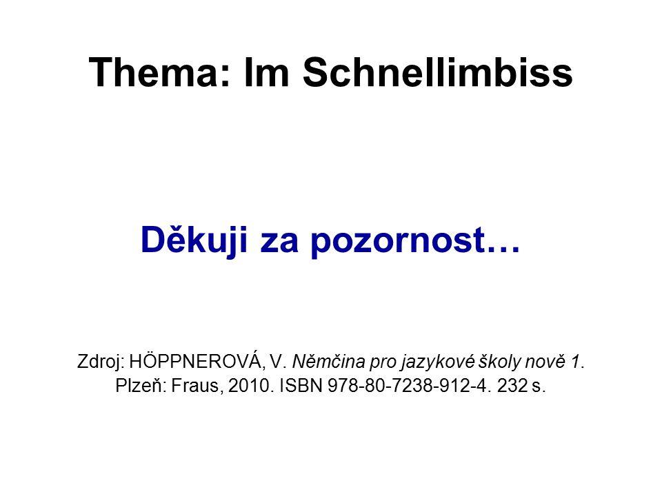 Thema: Im Schnellimbiss Děkuji za pozornost… Zdroj: HÖPPNEROVÁ, V.
