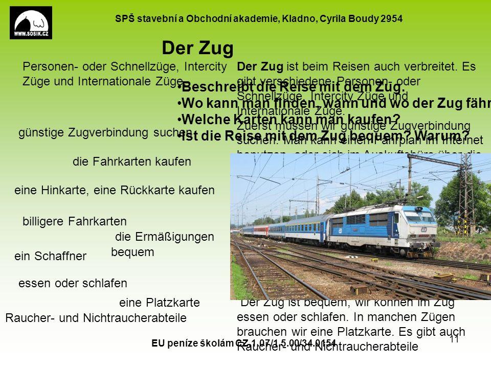 SPŠ stavební a Obchodní akademie, Kladno, Cyrila Boudy 2954 EU peníze školám CZ.1.07/1.5.00/34.0154 11 Der Zug ist beim Reisen auch verbreitet. Es gib