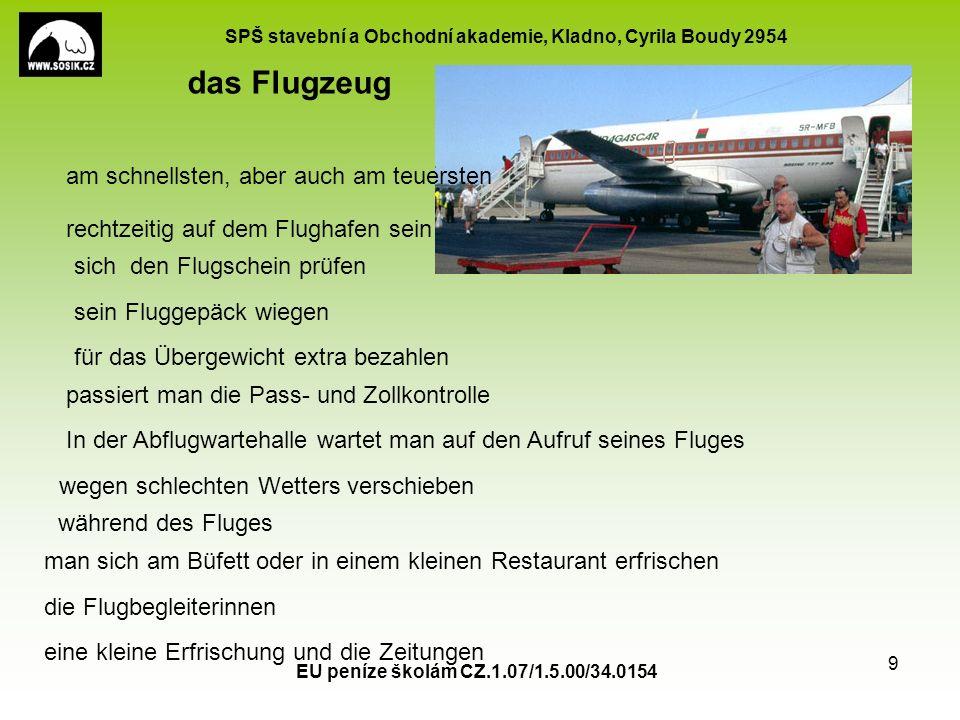 SPŠ stavební a Obchodní akademie, Kladno, Cyrila Boudy 2954 EU peníze školám CZ.1.07/1.5.00/34.0154 9 das Flugzeug rechtzeitig auf dem Flughafen sein