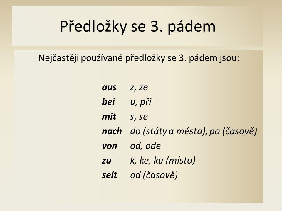 Předložky se 3. pádem Nejčastěji používané předložky se 3.