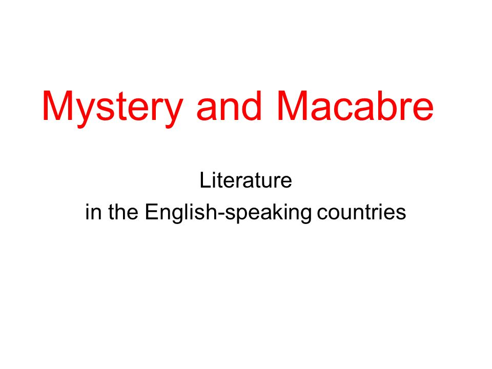 Mystery and Macabre Literature in the English-speaking countries