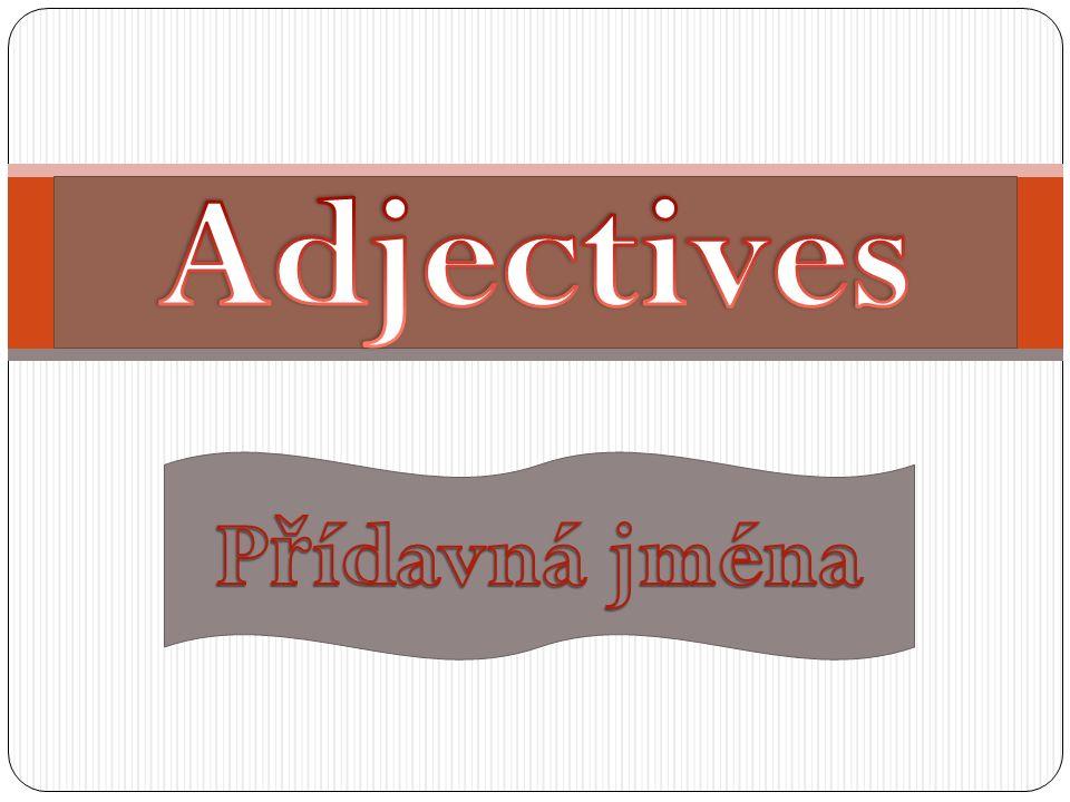 Název školy: ZÁKLADNÍ ŠKOLA SADSKÁ Autor: Mgr. V ě ra Tománková Název DUM: VY_32_Inovace_14.1.15 Adjectives Název sady: Project 1 Č íslo projektu: CZ.