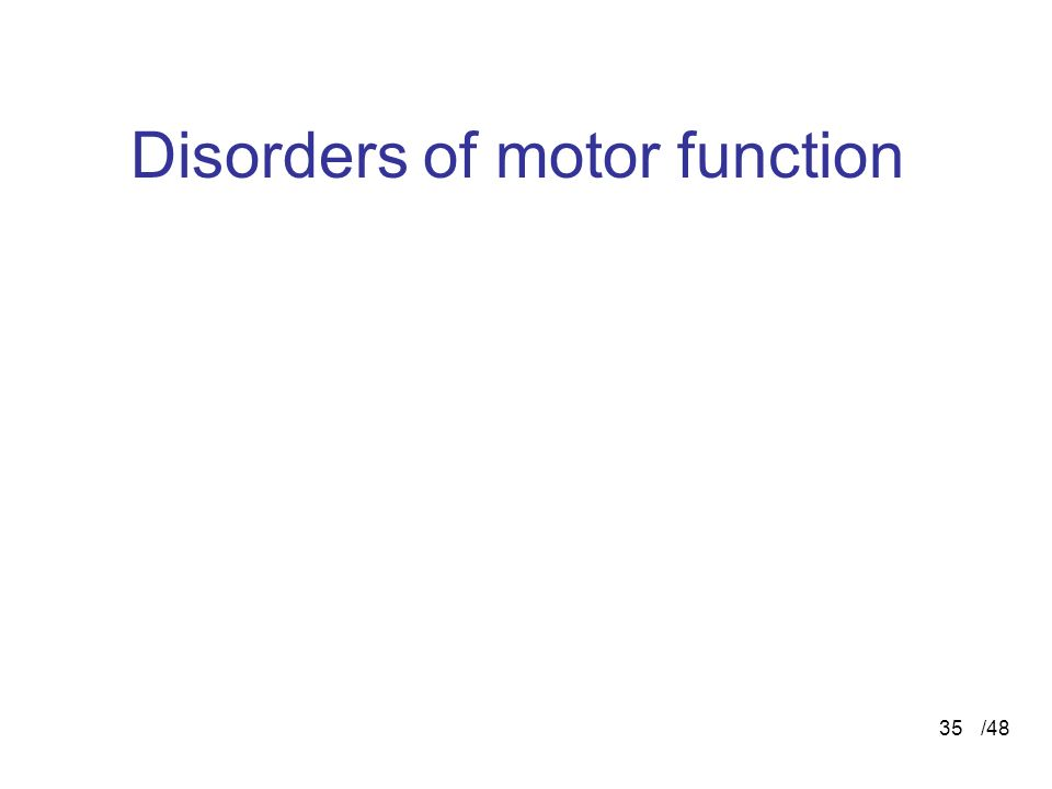 /4836 Movement disorders  Muscle disorders  lower motoneuron disorders (alpha mn.)  upper motoneuron disorders (primary motor area mn.)  disorders of basal ganglia  disorders of cerebellum  disorders of passive movement apparatus