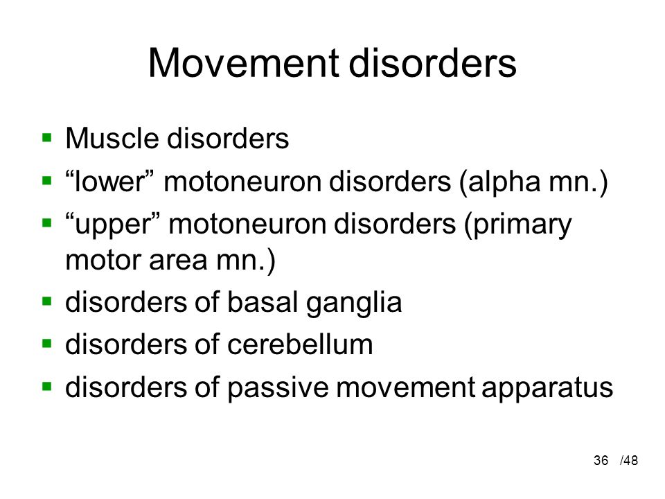"""/4836 Movement disorders  Muscle disorders  """"lower"""" motoneuron disorders (alpha mn.)  """"upper"""" motoneuron disorders (primary motor area mn.)  disor"""