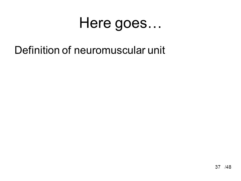 /4837 Here goes… Definition of neuromuscular unit