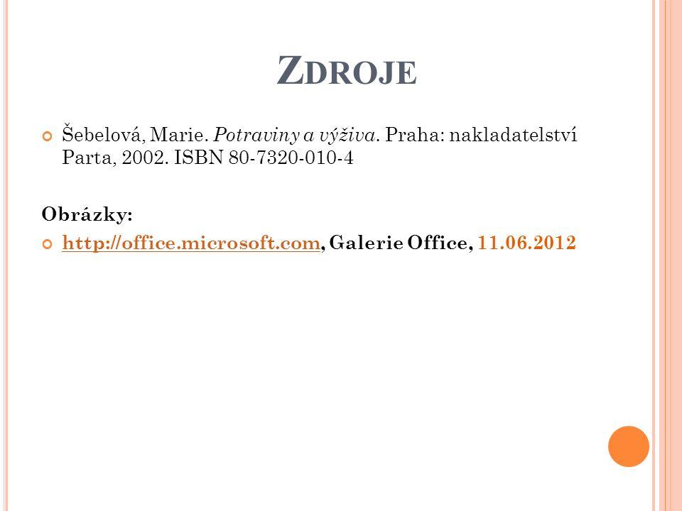 Z DROJE Šebelová, Marie.Potraviny a výživa. Praha: nakladatelství Parta, 2002.