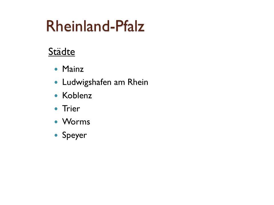 Rheinland-Pfalz Städte Mainz Ludwigshafen am Rhein Koblenz Trier Worms Speyer