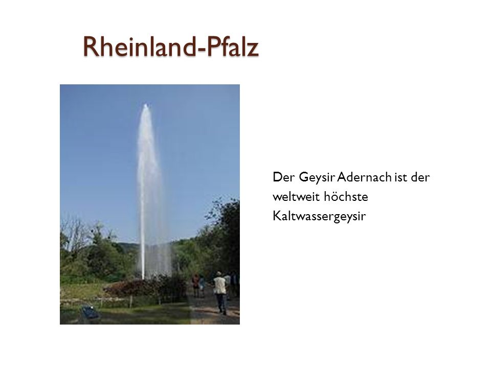 Rheinland-Pfalz Der Geysir Adernach ist der weltweit höchste Kaltwassergeysir