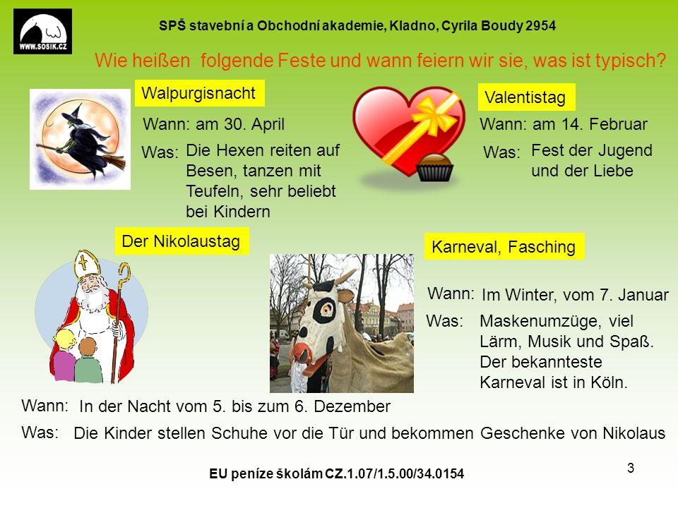 SPŠ stavební a Obchodní akademie, Kladno, Cyrila Boudy 2954 EU peníze školám CZ.1.07/1.5.00/34.0154 4 Silvestertag und das Neujahr Wann.